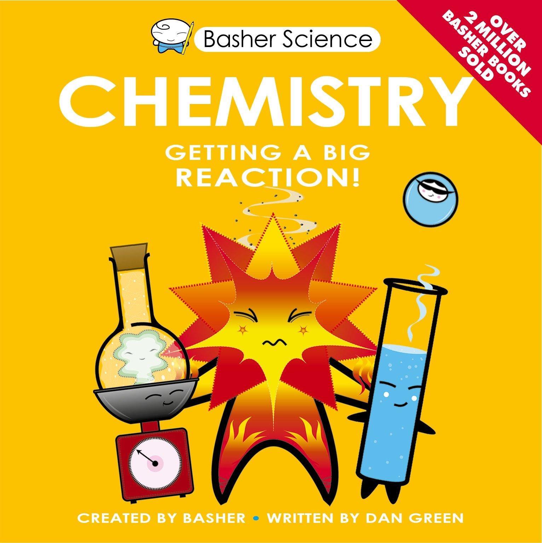 Basher science chemistry amazon dan green simon basher basher science chemistry amazon dan green simon basher 9780753437506 books gamestrikefo Gallery