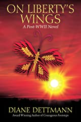 On Liberty's Wings: A Post-WWII Novel