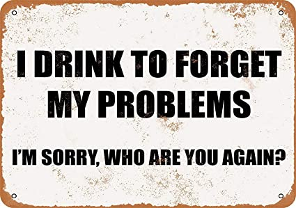 Amazon com: YFULL 8 x 12 Metal Sign - I Drink to Forget My
