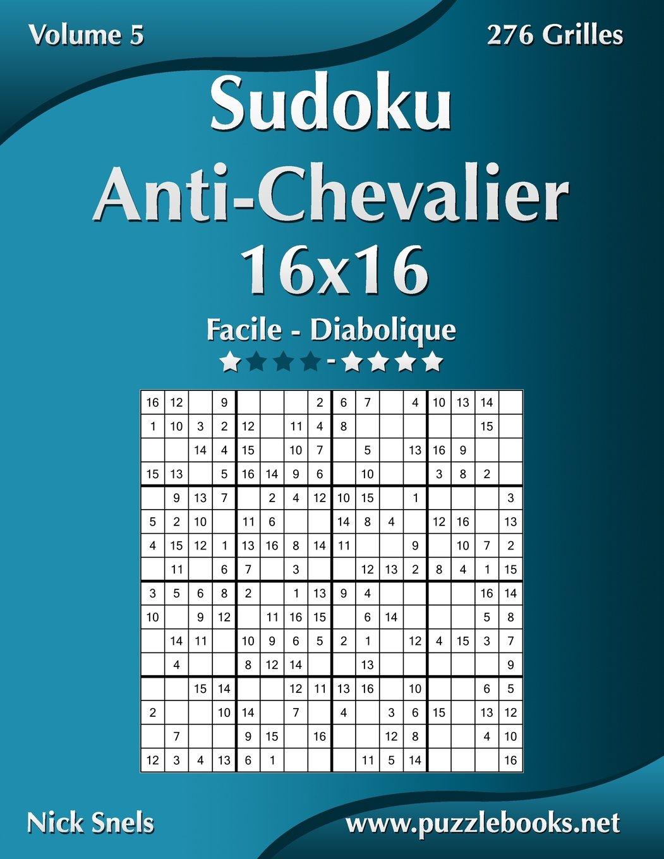 Sudoku Anti-Chevalier 16x16 - Facile à Diabolique - Volume 5 ...