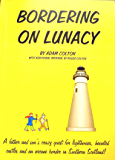 Bordering on Lunacy (Revised Digital Edition): A father and son's crazy quest for lighthouses, haunted castles and an arcane border in Southern Scotland