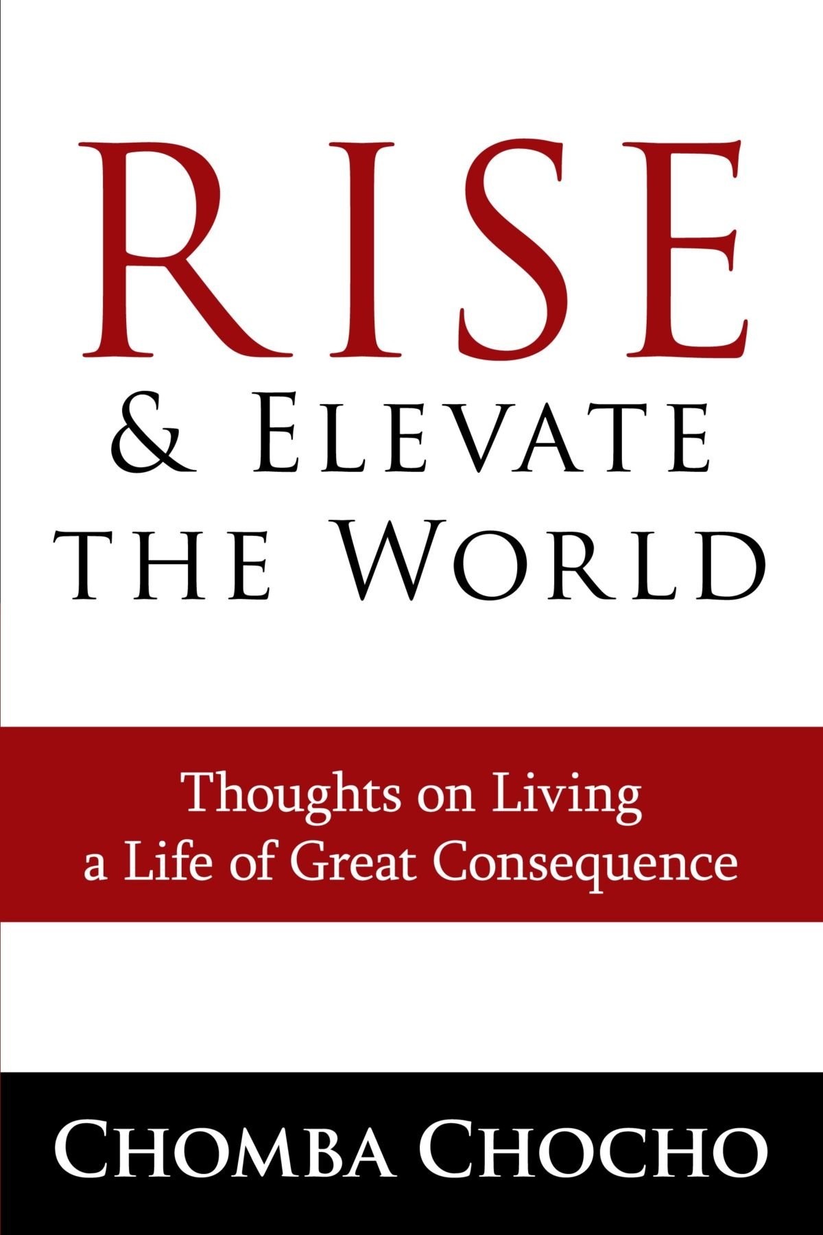 Rise and Elevate the World