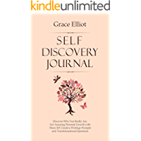 Self Discovery Journal: Discover Who You Really Are. Get Amazing Personal Growth with These 365 Creative Writings…