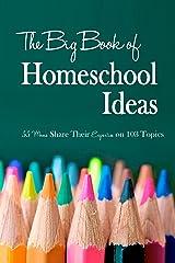 The Big Book of Homeschool Ideas Kindle Edition