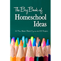 The Big Book of Homeschool Ideas (English Edition)
