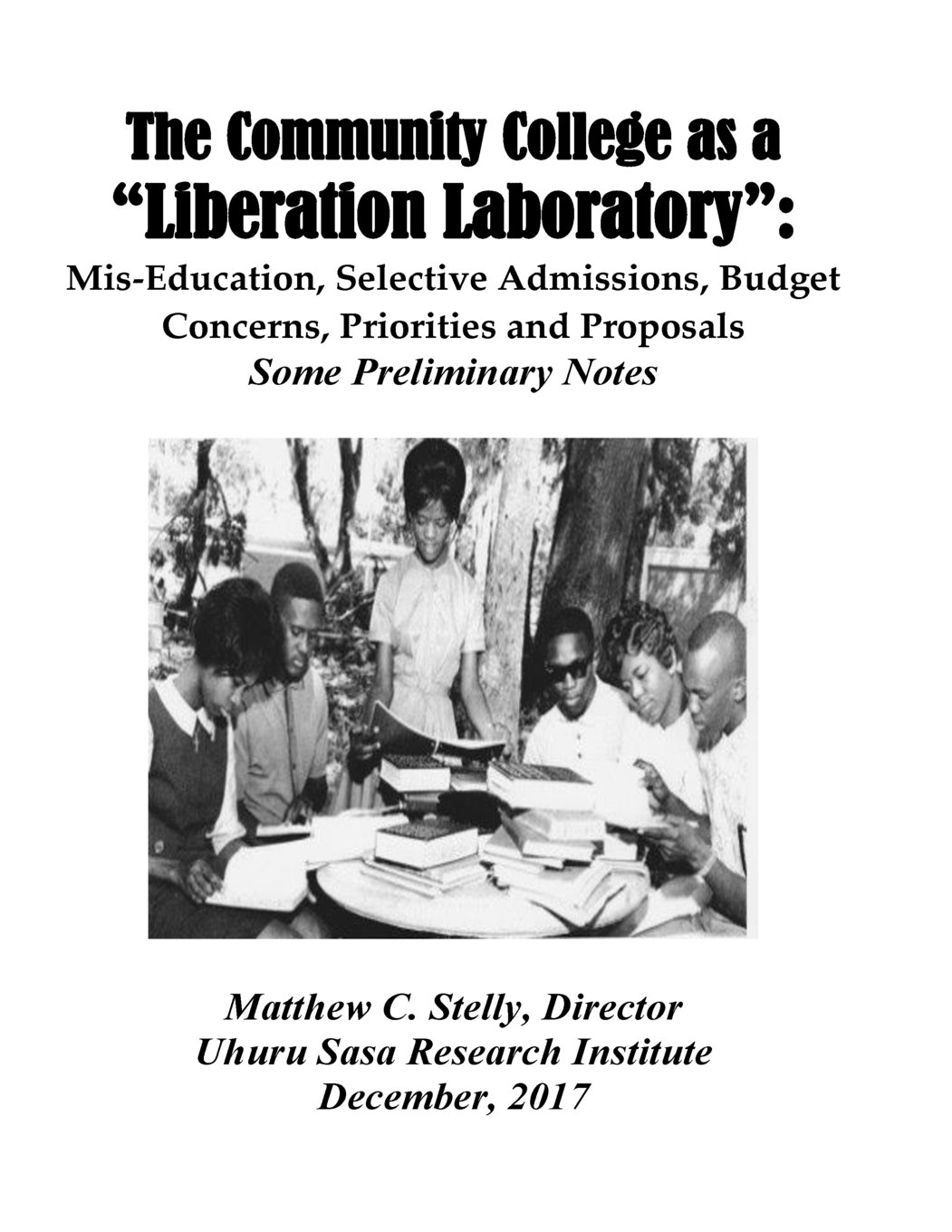 Download The Community College as a LIberation Laboratory: Mis-Education, Selective Admissions, Budget Concerns, Priorities and Proposals -- PDF