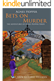 Agnes Hopper Bets on Murder (The Adventures of Agnes Hopper Series Book 2)