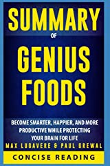 Summary of Genius Foods: Become Smarter, Happier, and More Productive While Protecting Your Brain for Life By Max Lugavere & Paul Grewal Paperback