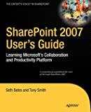 SharePoint 2007 User's Guide: Learning Microsoft's