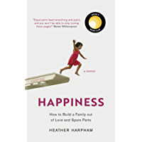Happiness: How to Build a Family out of Love and Spare Parts