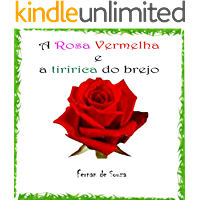 A Rosa Vermelha e a Tiririca do brejo: Conto Infantil