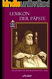 Lexikon der Päpste: von Johannes XVII. bis Johannes-Paul I.
