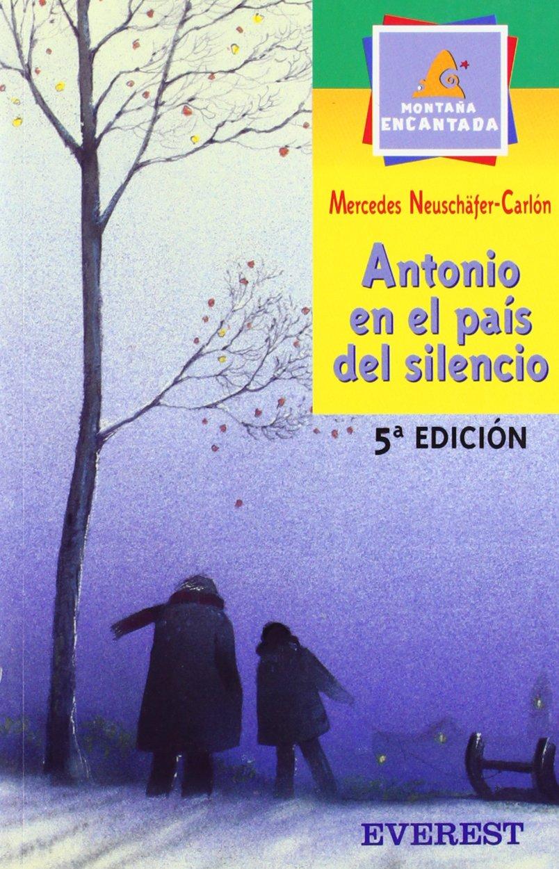 Read Online Antonio En El Pais Del Silencio (Montana Encantada) (Spanish Edition) pdf epub