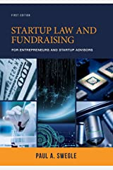 Startup Law and Fundraising for Entrepreneurs and Startup Advisors Paperback