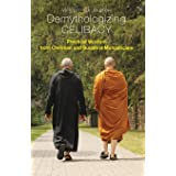 Demythologizing Celibacy: Practical Wisdom from Christian and Buddhist Monasticism