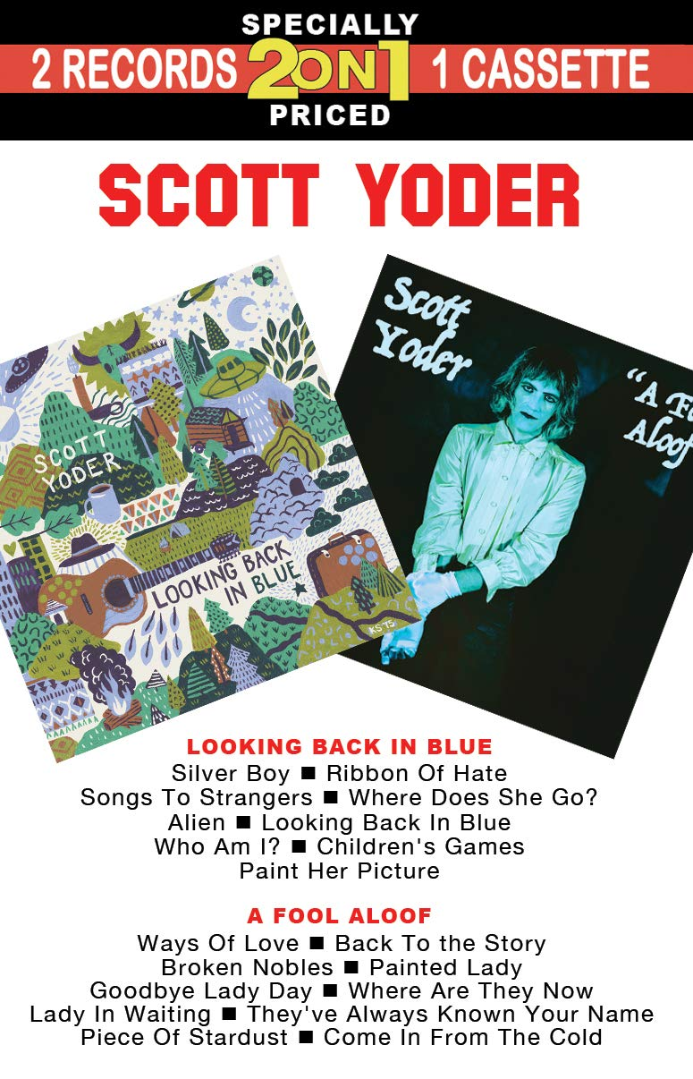 Cassette : Scott Yoder - Looking Back In Blue /  A Fool Aloof (Cassette)
