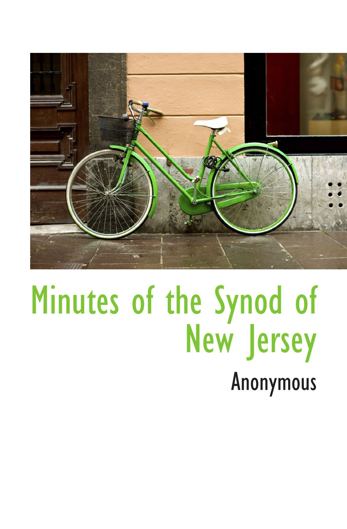 Download Minutes of the Synod of New Jersey ebook