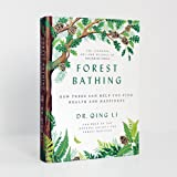 Forest Bathing: How Trees Can Help You Find