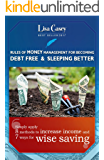 RULES OF MONEY MANAGEMENT FOR BECOMING DEBT FREE, AND SLEEPING BETTER: Simply apply 8 methods to increase income, and 7 ways for wiser saving (MONEY MANAGEMENT)