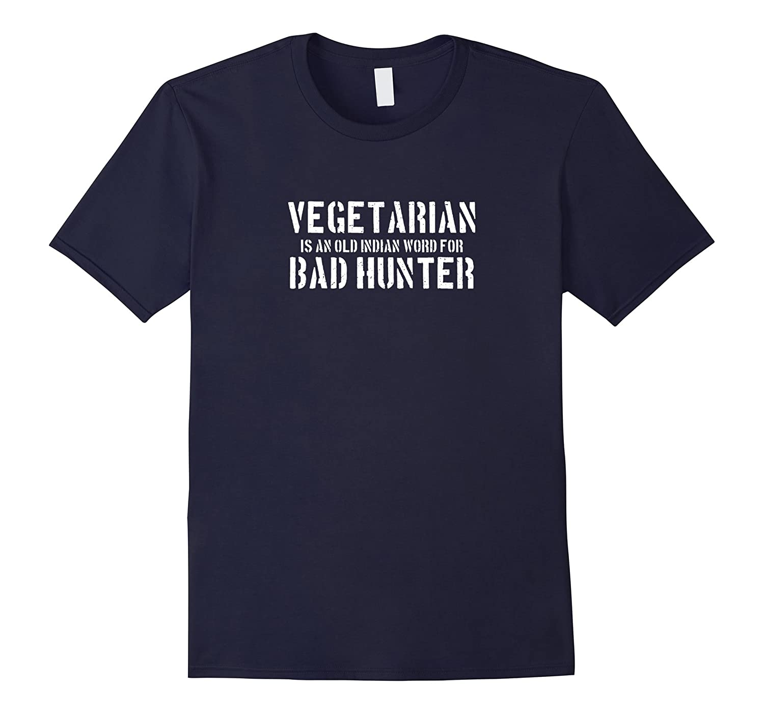 vegetarian old indian word for bad hunter hunting white tee-TH