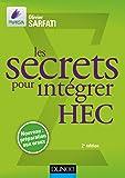 Les secrets pour intégrer HEC - 2e éd. - Méthodes pour prépas commerciales