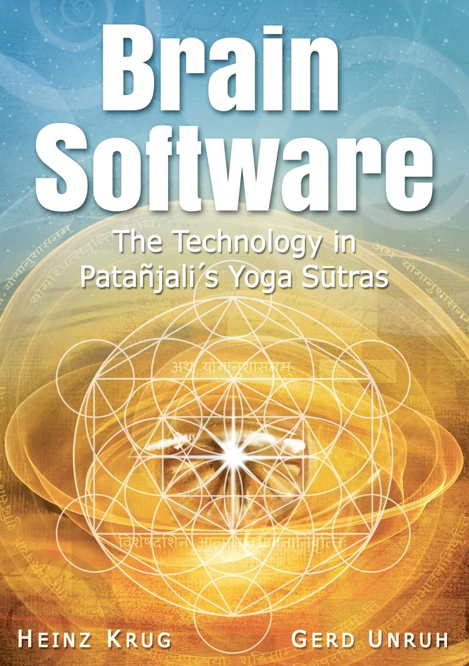 Brain Software: The Technology in Patanjalis Yoga Sutras ...