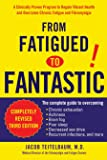 From Fatigued To Fantastic: A Clinically Proven Program to Regain Vibrant Health and Overcome Chronic Fatigue and Fibromyalgia