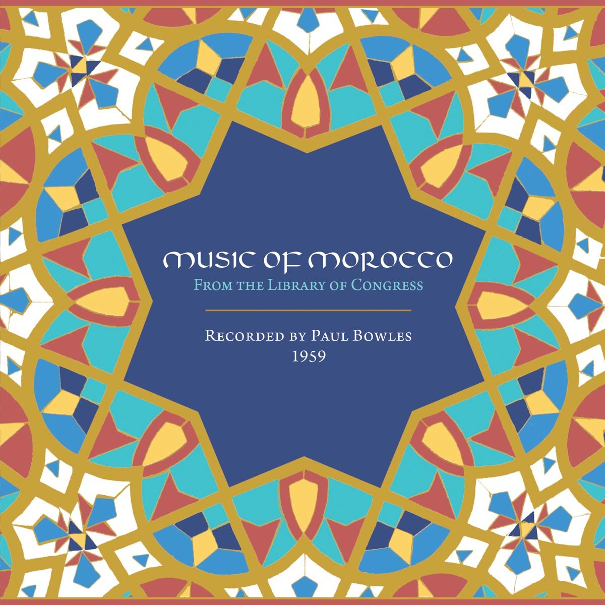Music of Morocco: Recorded By Paul Bowles 1959 by Unknown
