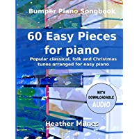 60 Easy Pieces for Piano: Popular classical, folk and Christmas tunes arranged for easy piano | Bumper Piano Songbook
