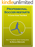Professional Soccer Restarts: 15 Corner Kicks That Work