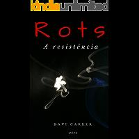 Rots: A resistência