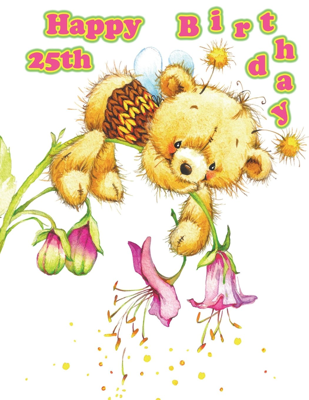 """Download Happy 25th Birthday: Oh So Cute! Teddy Bear Themed Birthday Book to Use as a Journal, Notebook, or Diary, 185 Lined Pages to Write In, Super Sweet ... Girlfriend, or Best Friend, 8 1/2"""" x 11"""" pdf epub"""