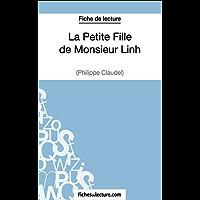 La Petite Fille de Monsieur Linh de Philippe Claudel (Fiche de lecture): Analyse complète de l'oeuvre (French Edition)