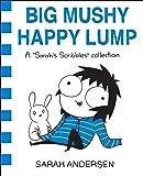 Big Mushy Happy Lump: A Sarah's Scribbles