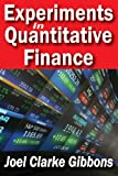 Experiments in Quantitative Finance, Gibbons, Joel Clarke, 1412845912