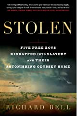 Stolen: Five Free Boys Kidnapped into Slavery and Their Astonishing Odyssey Home Kindle Edition