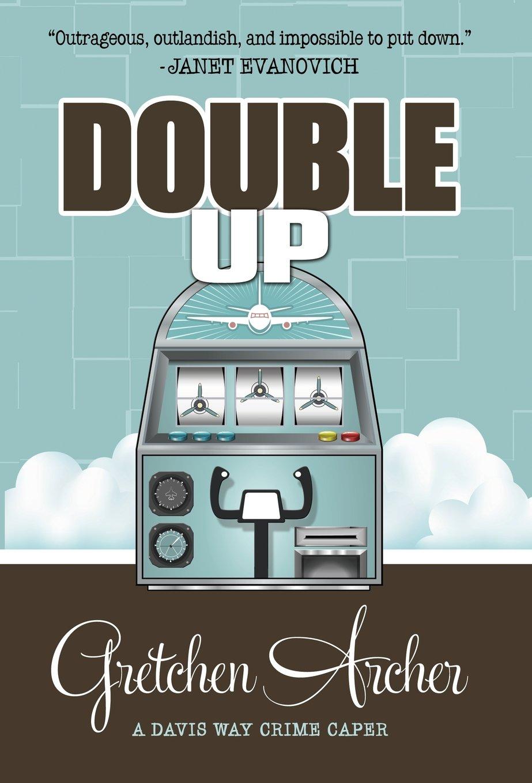 DOUBLE UP (A Davis Way Crime Caper): Amazon.es: Archer, Gretchen: Libros en idiomas extranjeros