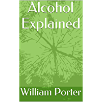 Alcohol Explained (English Edition)