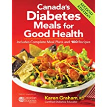 Canada's Diabetes Meals for Good Health: Includes Complete Meal Plans and 100 Recipes