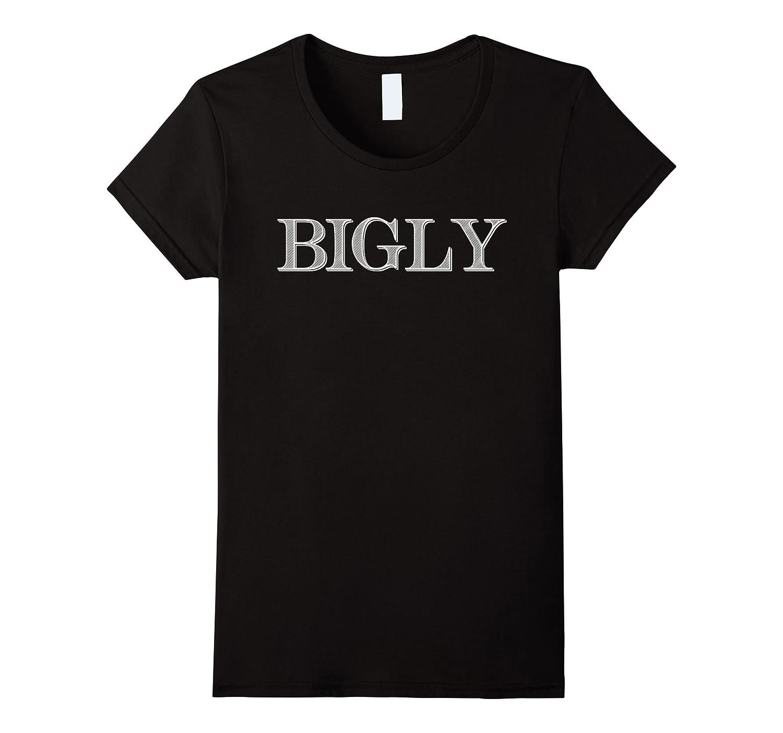 Bigly – Donald Trump's Big Word Men's T-Shirt