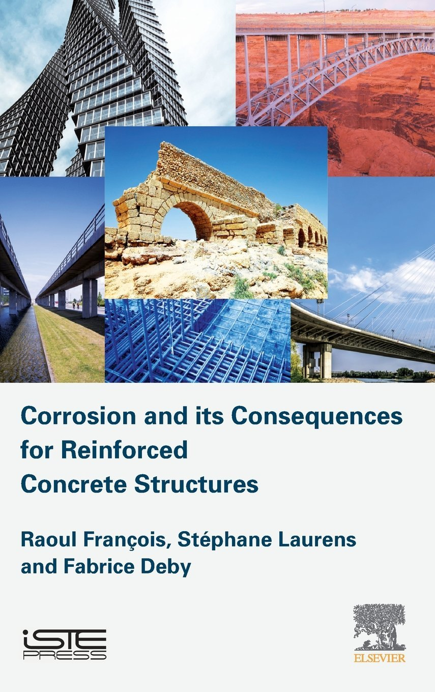 Corrosion and its Consequences for Reinforced Concrete Structures (Structures Durability in Civil Engineering Set)