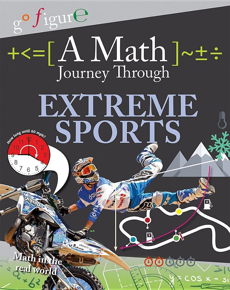 A Math Journey Through Extreme Sports (Go Figure!) ebook