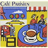 France - Cafe Parisien: Chansons Accordeons Croissants - 25 Original French Accordion Songs
