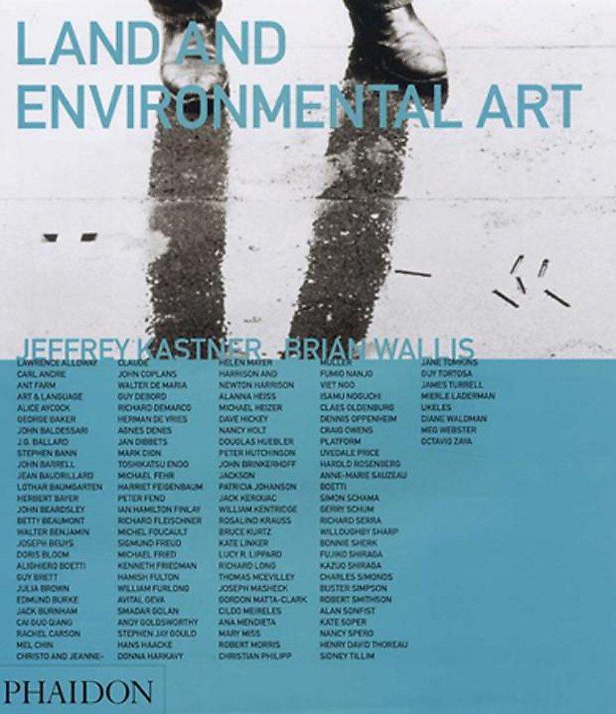 Land and environmental art. Ediz. illustrata (Inglese) Copertina flessibile – 1 gen 2007 J. Kastner Phaidon 0714845191 Z0714845191Z2