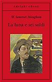 La luna e sei soldi (Gli Adelphi) (Italian Edition)