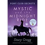 Mystic and the Midnight Ride (Pony Club Secrets) (Book 1)