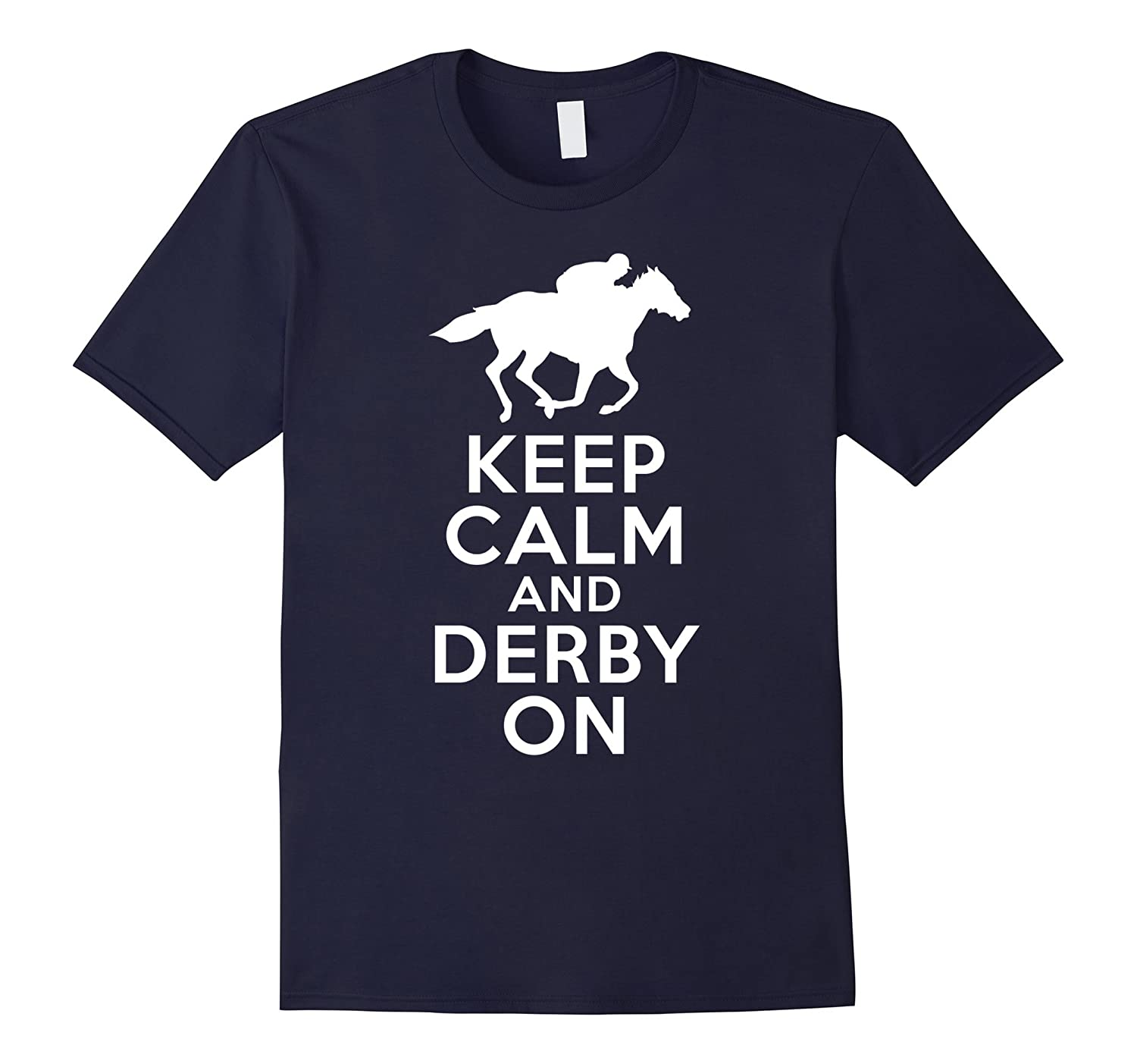 Derby T-Shirt Keep Calm and Derby on Horse Race Tee-Vaci