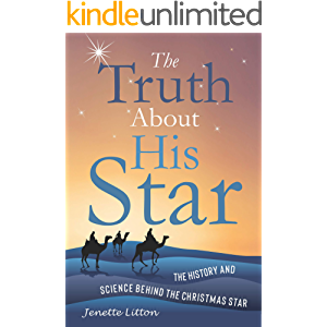 The Truth About His Star: The History and Science Behind the Christmas Star