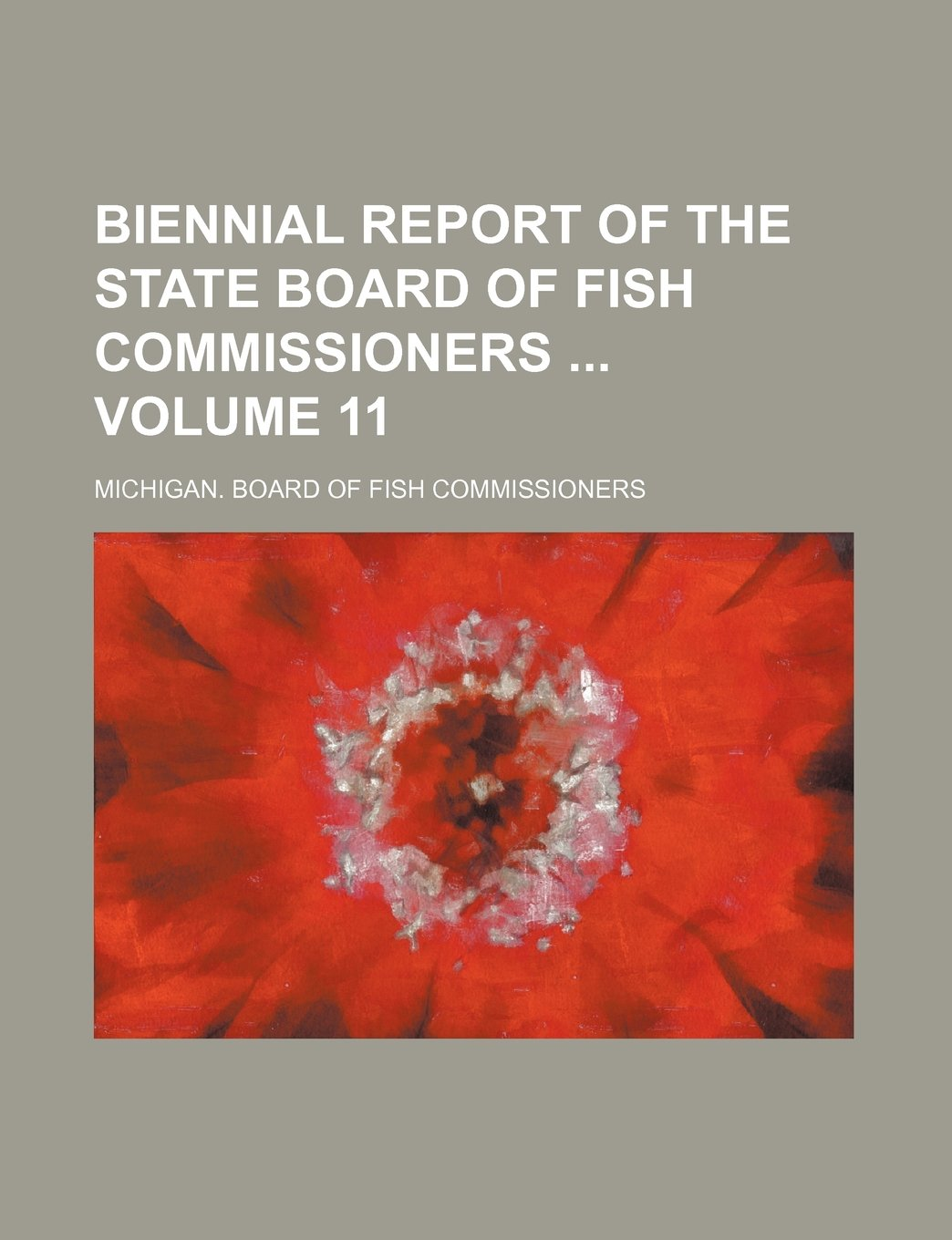 Biennial report of the State Board of Fish Commissioners  Volume 11 ebook