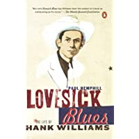Lovesick Blues: The Life of Hank Williams